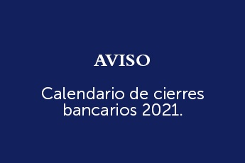 Calendario de Cierres Bancarios 2021