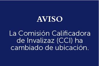Comisión Calificadora de Invalidez (CCI) ha cambiado ubicación